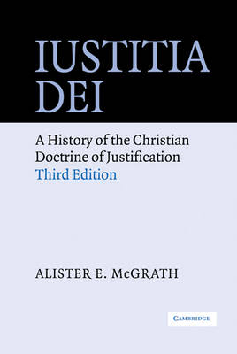 Iustitia Dei: A History of the Christian Doctrine of Justification (Hardback)