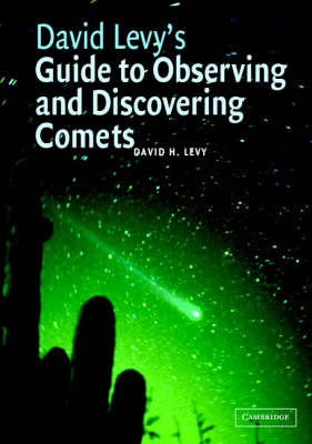 David Levy's Guide to Observing and Discovering Comets (Hardback)