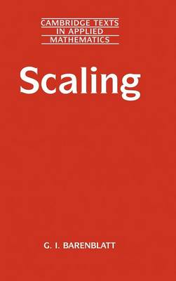 Cambridge Texts in Applied Mathematics: Scaling Series Number 34 (Hardback)