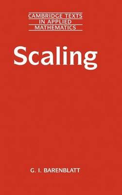 Scaling - Cambridge Texts in Applied Mathematics 34 (Hardback)