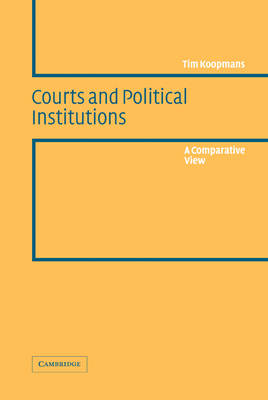 Courts and Political Institutions: A Comparative View (Hardback)