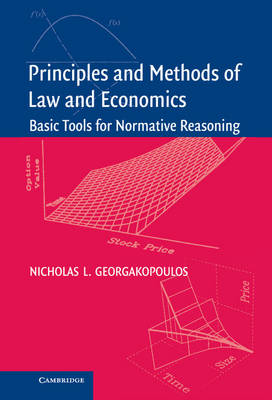 Principles and Methods of Law and Economics: Enhancing Normative Analysis (Hardback)