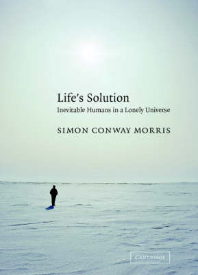 Life's Solution: Inevitable Humans in a Lonely Universe (Hardback)
