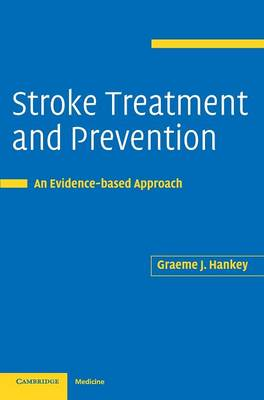 Stroke Treatment and Prevention: An Evidence-based Approach (Hardback)