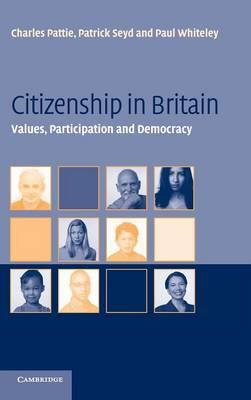 Citizenship in Britain: Values, Participation and Democracy (Hardback)