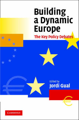 Building a Dynamic Europe: The Key Policy Debates (Hardback)