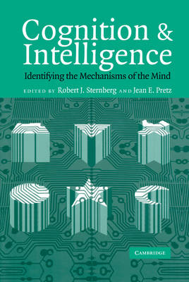 Cognition and Intelligence: Identifying the Mechanisms of the Mind (Hardback)