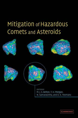 Mitigation of Hazardous Comets and Asteroids (Hardback)