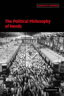 The Political Philosophy of Needs (Hardback)