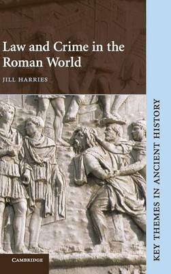 Key Themes in Ancient History: Law and Crime in the Roman World (Hardback)
