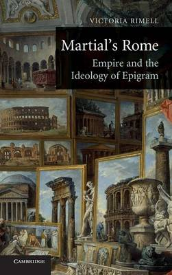 Martial's Rome: Empire and the Ideology of Epigram (Hardback)