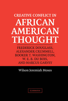 Creative Conflict in African American Thought (Hardback)