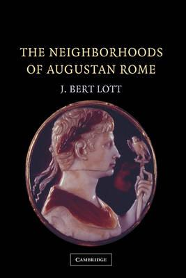 The Neighborhoods of Augustan Rome (Hardback)