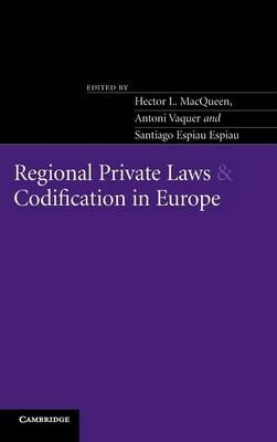 Regional Private Laws and Codification in Europe (Hardback)