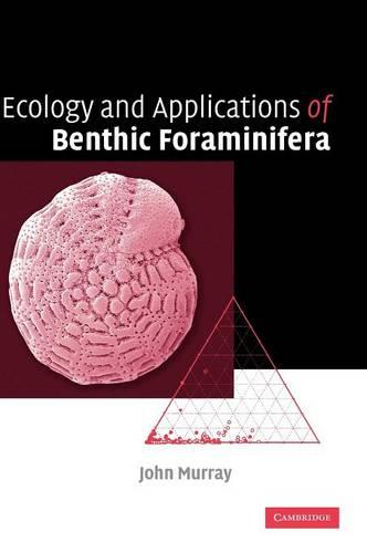 Ecology and Applications of Benthic Foraminifera (Hardback)