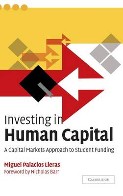 Investing in Human Capital: A Capital Markets Approach to Student Funding (Hardback)