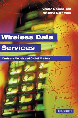 Wireless Data Services: Technologies, Business Models and Global Markets (Hardback)