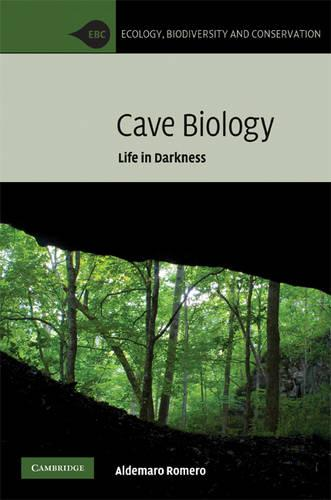 Ecology, Biodiversity and Conservation: Cave Biology: Life in Darkness (Hardback)