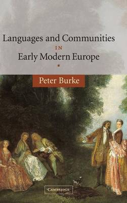 The Wiles Lectures: Languages and Communities in Early Modern Europe (Hardback)