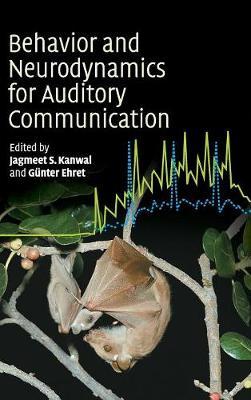 Behaviour and Neurodynamics for Auditory Communication (Hardback)