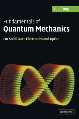 Fundamentals of Quantum Mechanics: For Solid State Electronics and Optics (Hardback)