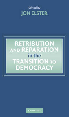 Retribution and Reparation in the Transition to Democracy (Hardback)