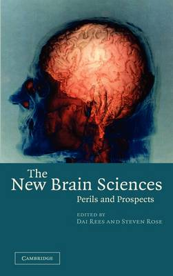 The New Brain Sciences: Perils and Prospects (Hardback)