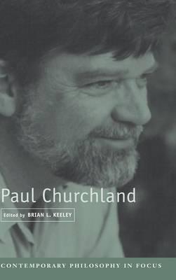 Paul Churchland - Contemporary Philosophy in Focus (Hardback)