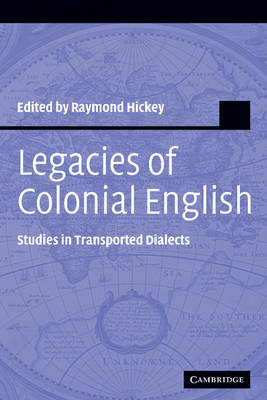 Studies in English Language: Legacies of Colonial English: Studies in Transported Dialects (Hardback)
