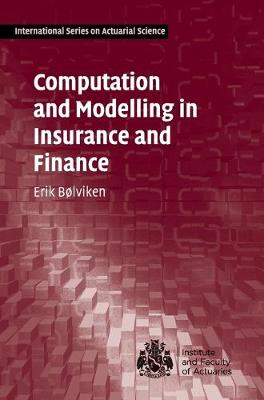 Computation and Modelling in Insurance and Finance - International Series on Actuarial Science (Hardback)