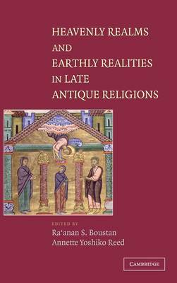 Heavenly Realms and Earthly Realities in Late Antique Religions (Hardback)