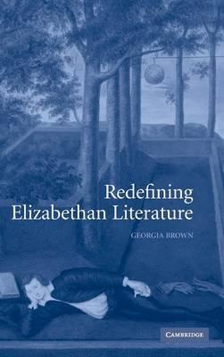 Redefining Elizabethan Literature (Hardback)