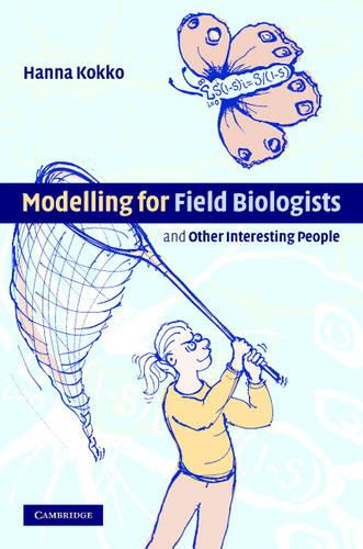 Modelling for Field Biologists and Other Interesting People (Hardback)