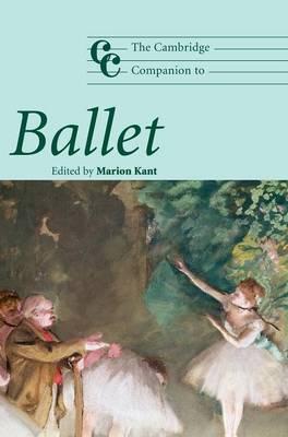 Cambridge Companions to Music: The Cambridge Companion to Ballet (Hardback)