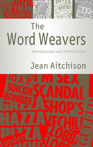 The Word Weavers: Newshounds and Wordsmiths (Hardback)