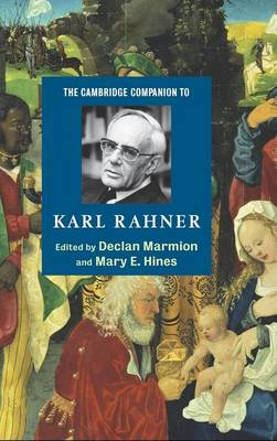 Cambridge Companions to Religion: The Cambridge Companion to Karl Rahner (Hardback)