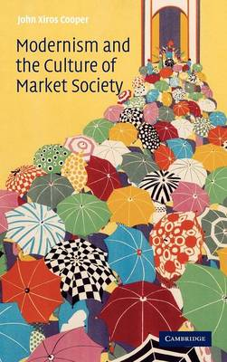 Modernism and the Culture of Market Society (Hardback)