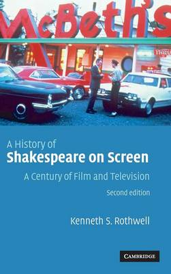 A History of Shakespeare on Screen: A Century of Film and Television (Hardback)