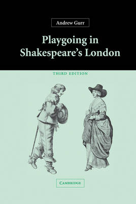 Playgoing in Shakespeare's London (Hardback)
