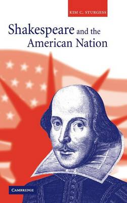 Shakespeare and the American Nation (Hardback)