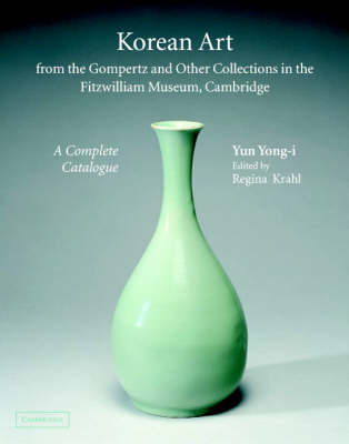 Korean Art from the Gompertz and Other Collections in the Fitzwilliam Museum: A Complete Catalogue - Fitzwilliam Museum Publications (Hardback)