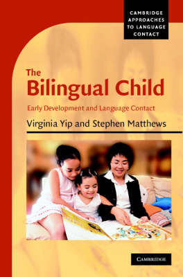 Cambridge Approaches to Language Contact: The Bilingual Child: Early Development and Language Contact (Hardback)
