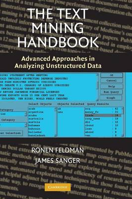 The Text Mining Handbook: Advanced Approaches in Analyzing Unstructured Data (Hardback)