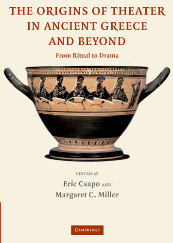 The Origins of Theater in Ancient Greece and Beyond: From Ritual to Drama (Hardback)