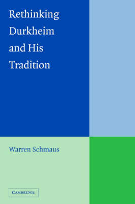 Rethinking Durkheim and his Tradition (Hardback)
