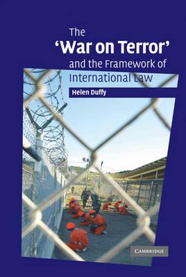 "The ""War on Terror"" and the Framework of International Law (Hardback)"