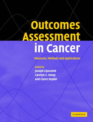 Outcomes Assessment in Cancer: Measures, Methods and Applications (Hardback)