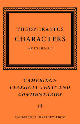 Theophrastus: Characters - Cambridge Classical Texts and Commentaries (Hardback)