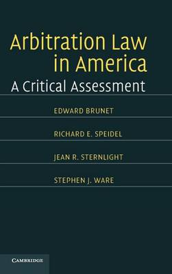 Arbitration Law in America: A Critical Assessment (Hardback)