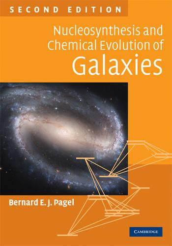 Nucleosynthesis and Chemical Evolution of Galaxies (Hardback)